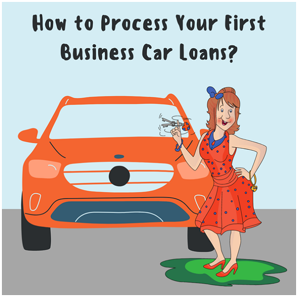Tips to Process Your First Corporate Vehicle Loan